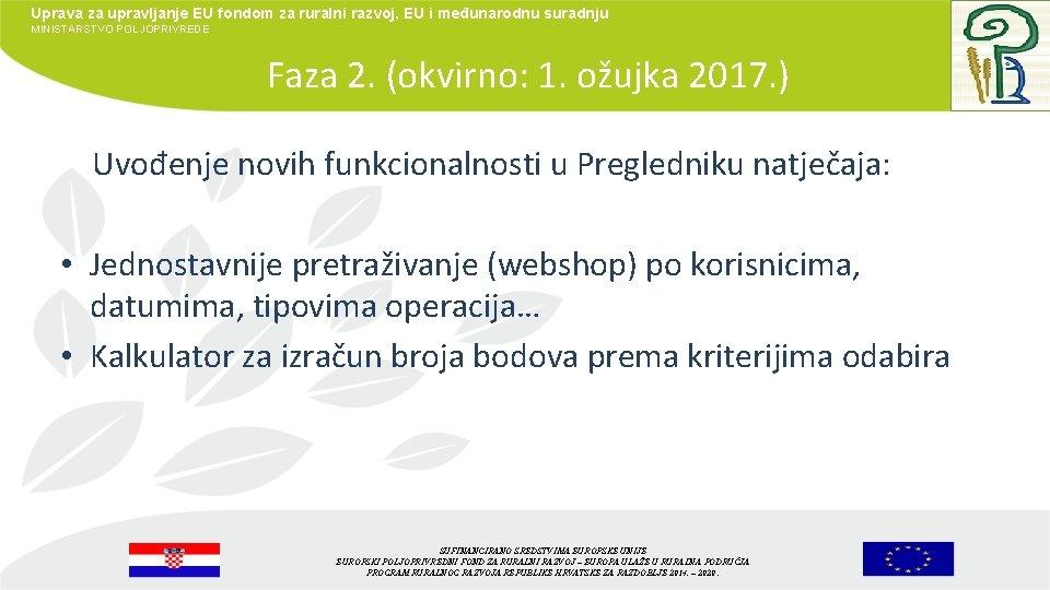 Uprava za upravljanje EU fondom za ruralni razvoj, EU i međunarodnu suradnju MINISTARSTVO POLJOPRIVREDE