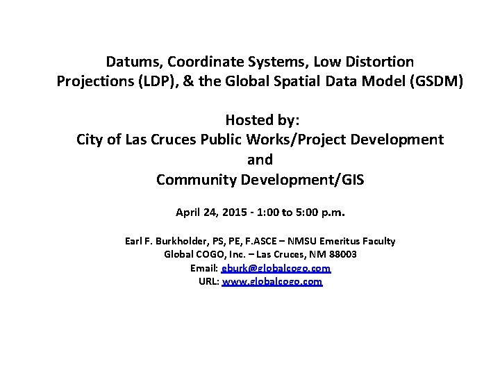 Datums, Coordinate Systems, Low Distortion Projections (LDP), & the Global Spatial Data Model (GSDM)