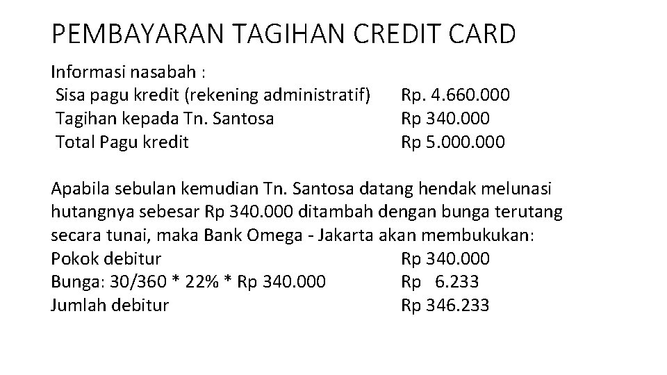 PEMBAYARAN TAGIHAN CREDIT CARD Informasi nasabah : Sisa pagu kredit (rekening administratif) Tagihan kepada