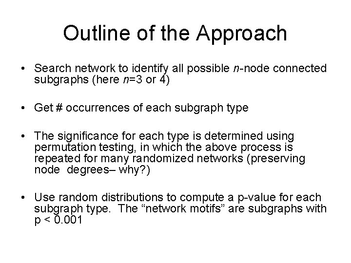 Outline of the Approach • Search network to identify all possible n-node connected subgraphs
