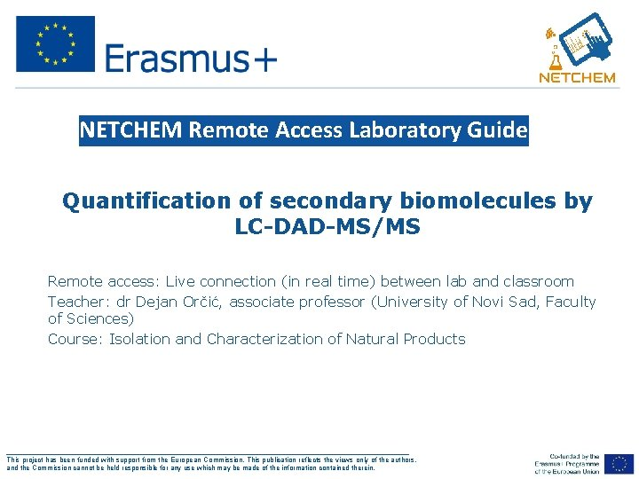 NETCHEM Remote Access Laboratory Guide • Quantification of secondary biomolecules by LC-DAD-MS/MS • •
