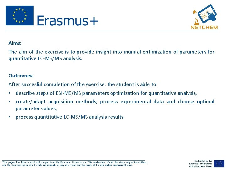 Aims: The aim of the exercise is to provide insight into manual optimization of