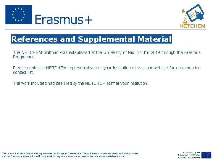 References and Supplemental Material The NETCHEM platform was established at the University of Nis