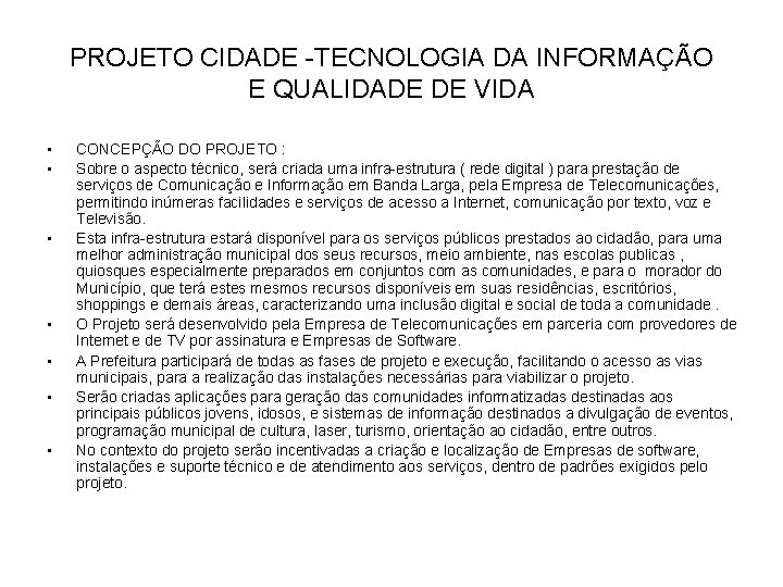 PROJETO CIDADE -TECNOLOGIA DA INFORMAÇÃO E QUALIDADE DE VIDA • • CONCEPÇÃO DO PROJETO