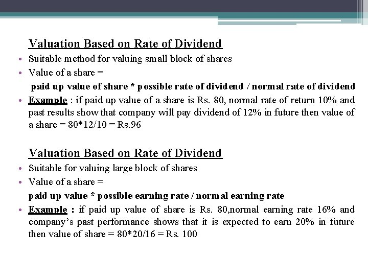 Valuation Based on Rate of Dividend • Suitable method for valuing small block of