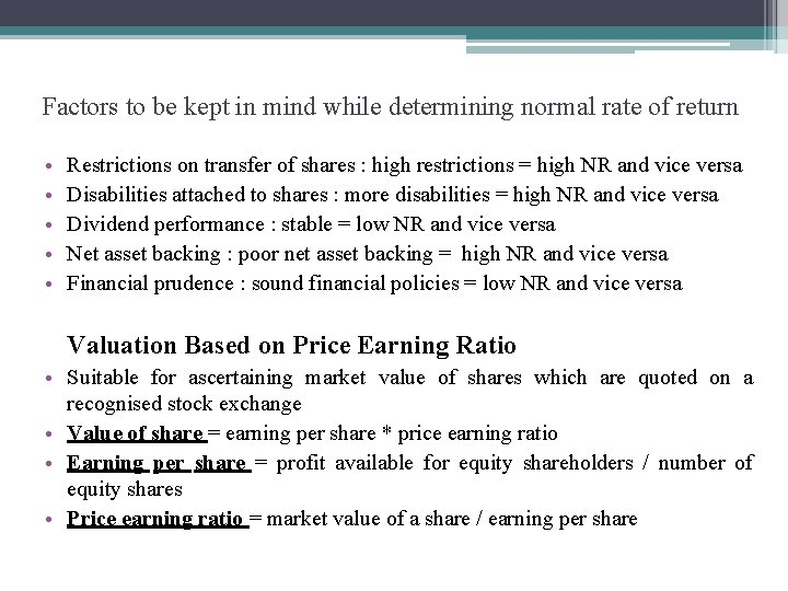Factors to be kept in mind while determining normal rate of return • •