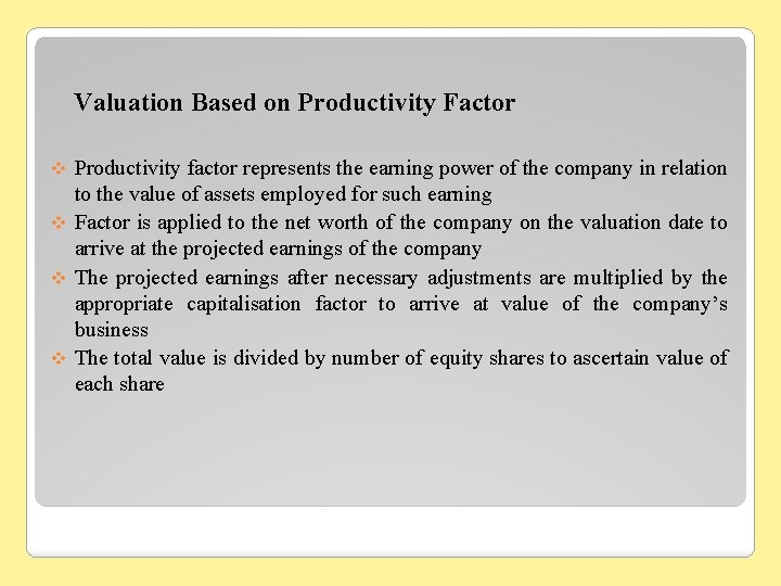 Valuation Based on Productivity Factor Productivity factor represents the earning power of the company