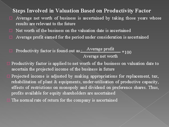 Steps Involved in Valuation Based on Productivity Factor Average net worth of business is