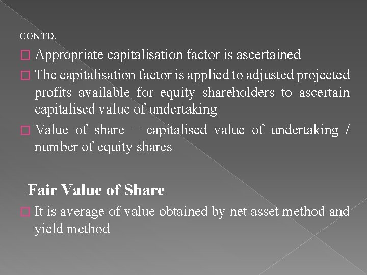 CONTD. Appropriate capitalisation factor is ascertained � The capitalisation factor is applied to adjusted