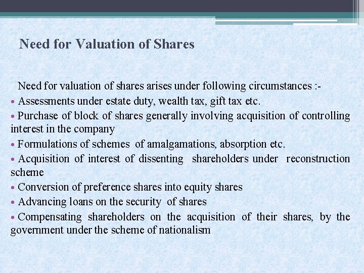 Need for Valuation of Shares Need for valuation of shares arises under following circumstances
