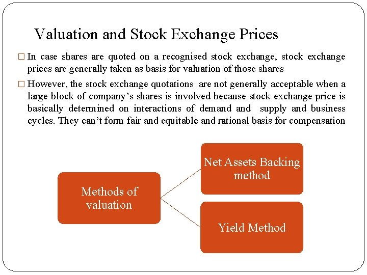 Valuation and Stock Exchange Prices � In case shares are quoted on a recognised