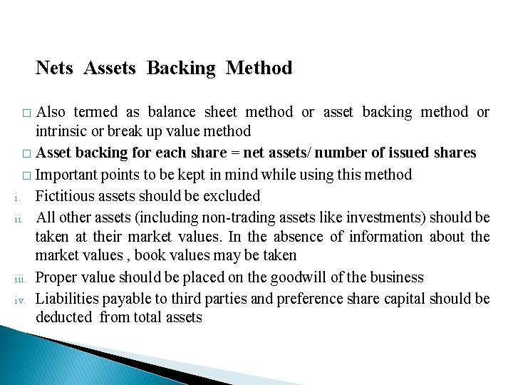 Nets Assets Backing Method Also termed as balance sheet method or asset backing method