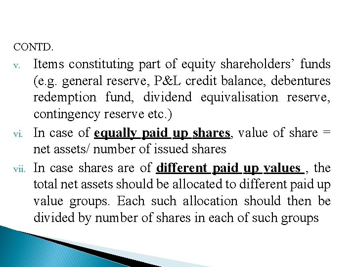 CONTD. v. vii. Items constituting part of equity shareholders' funds (e. g. general reserve,