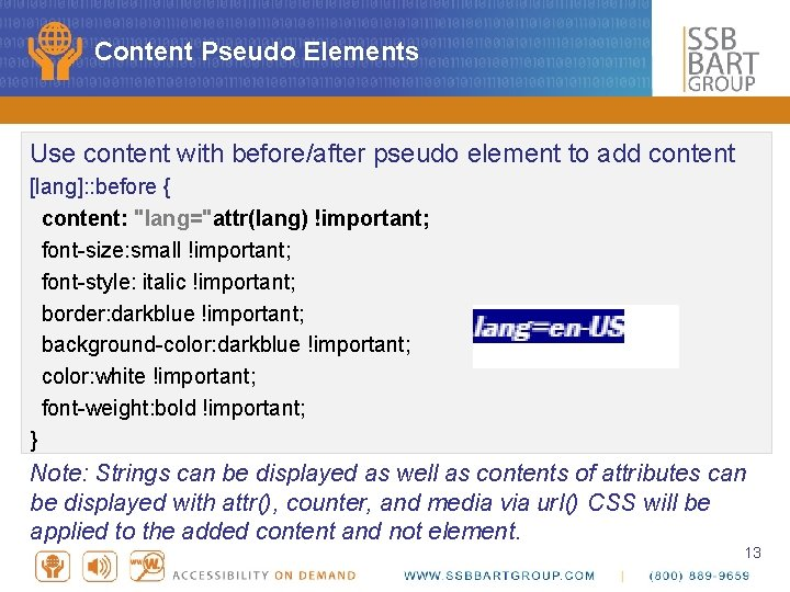 Content Pseudo Elements Use content with before/after pseudo element to add content [lang]: :