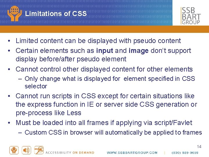 Limitations of CSS • Limited content can be displayed with pseudo content • Certain
