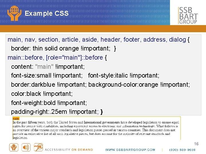 Example CSS main, nav, section, article, aside, header, footer, address, dialog { border: thin