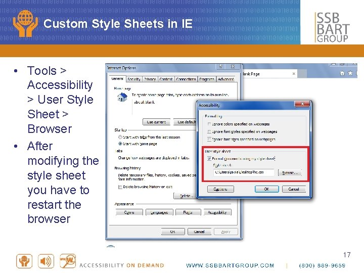 Custom Style Sheets in IE • Tools > Accessibility > User Style Sheet >