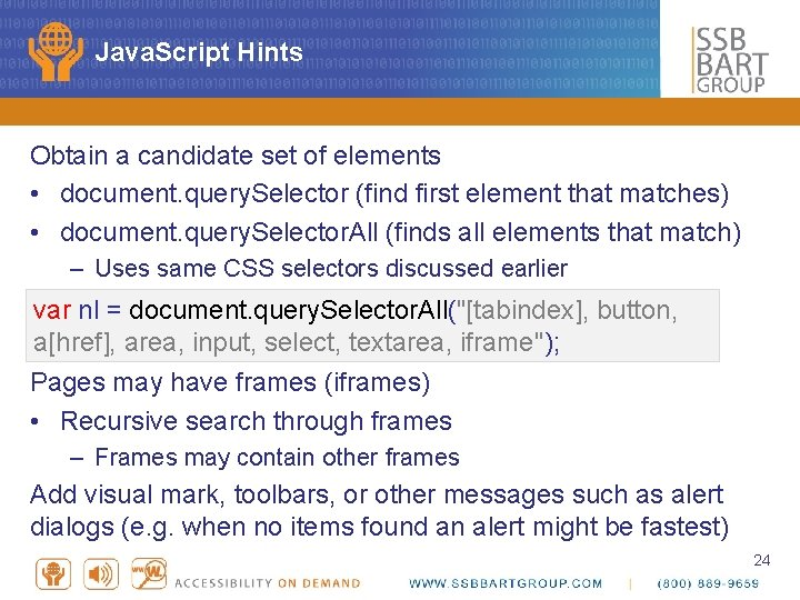 Java. Script Hints Obtain a candidate set of elements • document. query. Selector (find