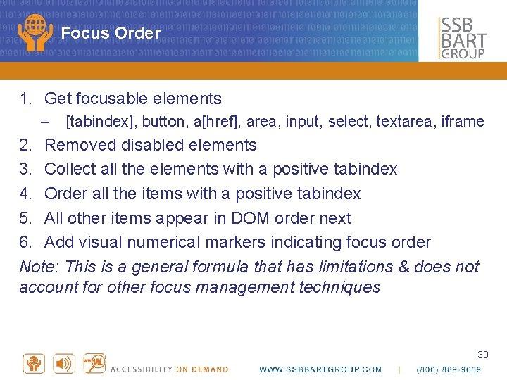 Focus Order 1. Get focusable elements – [tabindex], button, a[href], area, input, select, textarea,