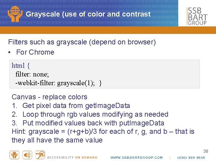 Grayscale (use of color and contrast Filters such as grayscale (depend on browser) •