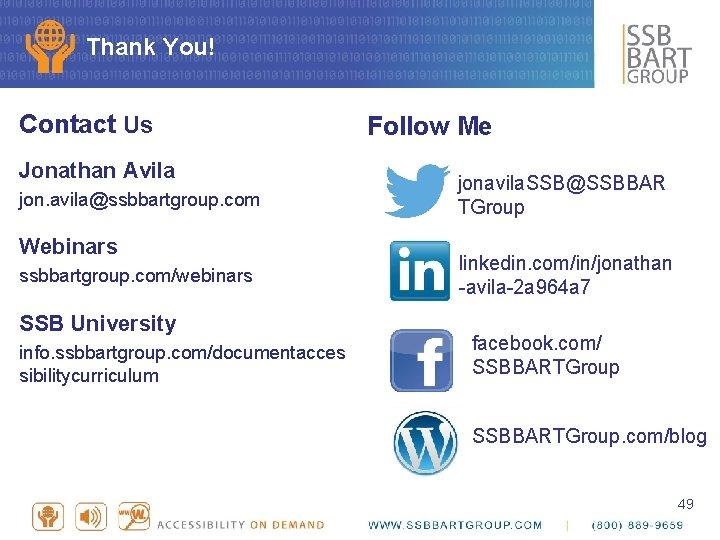 Thank You! Contact Us Jonathan Avila jon. avila@ssbbartgroup. com Webinars ssbbartgroup. com/webinars SSB University