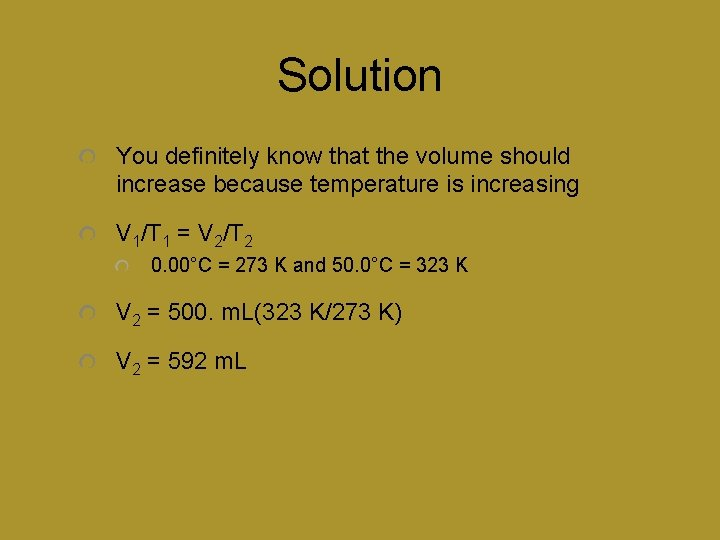 Solution You definitely know that the volume should increase because temperature is increasing V