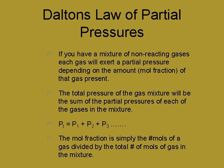 Daltons Law of Partial Pressures If you have a mixture of non-reacting gases each