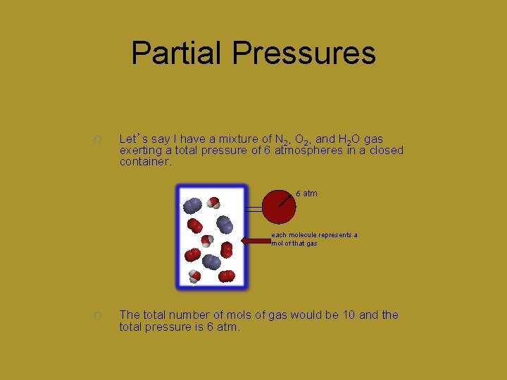 Partial Pressures Let's say I have a mixture of N 2, O 2, and