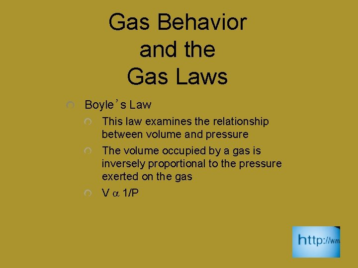 Gas Behavior and the Gas Laws Boyle's Law This law examines the relationship between