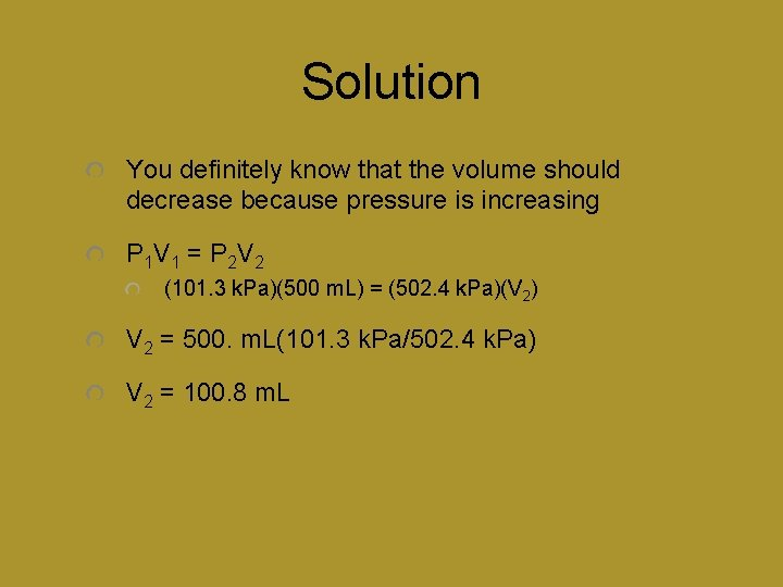 Solution You definitely know that the volume should decrease because pressure is increasing P