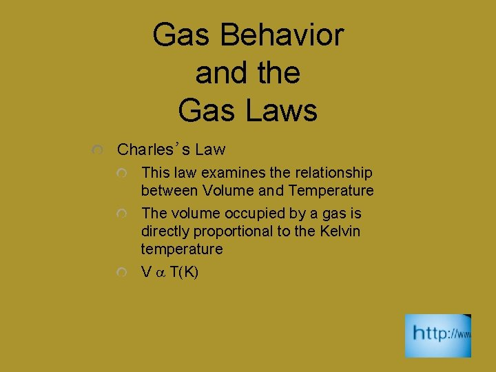 Gas Behavior and the Gas Laws Charles's Law This law examines the relationship between