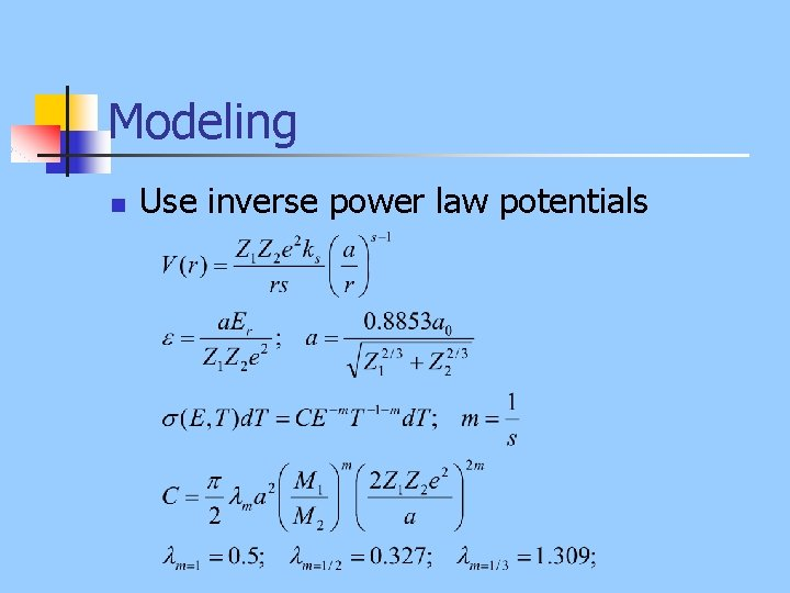 Modeling n Use inverse power law potentials