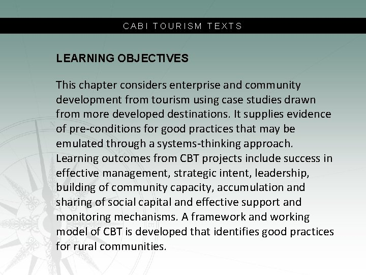 CABI TOURISM TEXTS LEARNING OBJECTIVES This chapter considers enterprise and community development from tourism