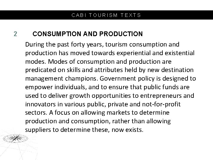 CABI TOURISM TEXTS 2 CONSUMPTION AND PRODUCTION During the past forty years, tourism consumption