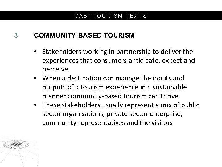 CABI TOURISM TEXTS 3 COMMUNITY-BASED TOURISM • Stakeholders working in partnership to deliver the