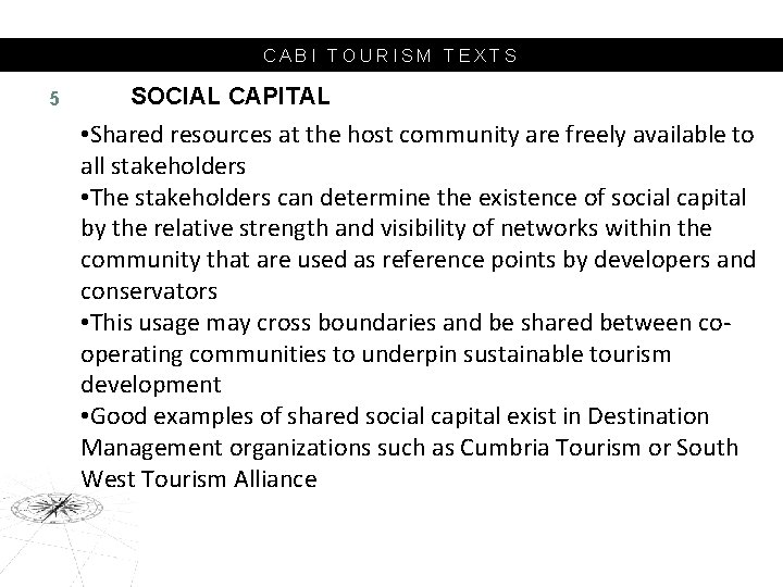 CABI TOURISM TEXTS 5 SOCIAL CAPITAL • Shared resources at the host community are