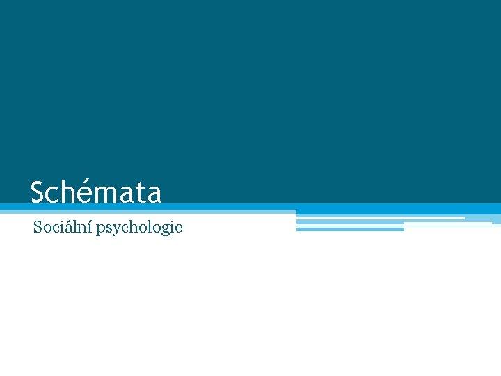 Schémata Sociální psychologie