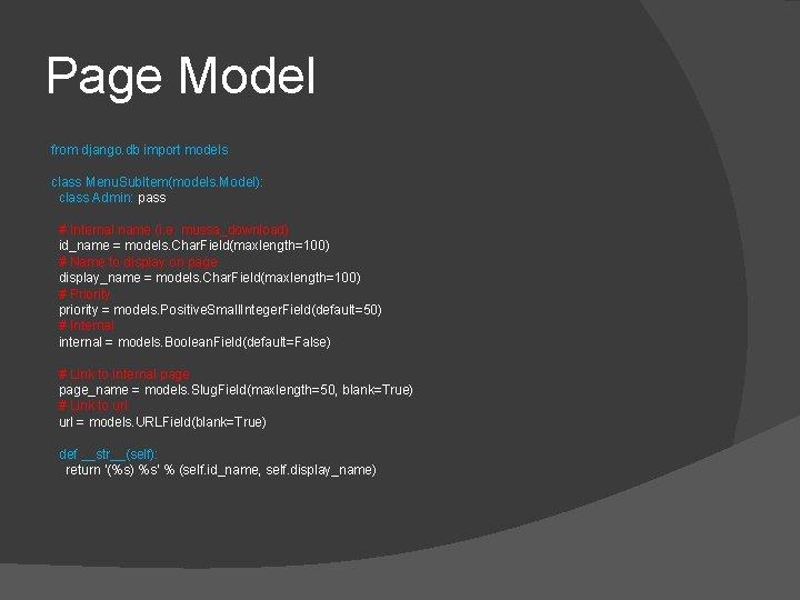 Page Model from django. db import models class Menu. Sub. Item(models. Model): class Admin: