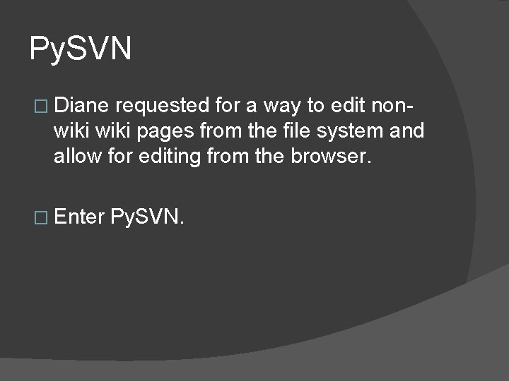 Py. SVN � Diane requested for a way to edit nonwiki pages from the