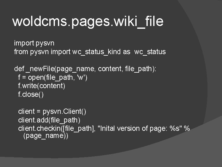 woldcms. pages. wiki_file import pysvn from pysvn import wc_status_kind as wc_status def _new. File(page_name,