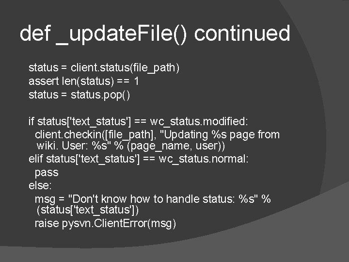 def _update. File() continued status = client. status(file_path) assert len(status) == 1 status =