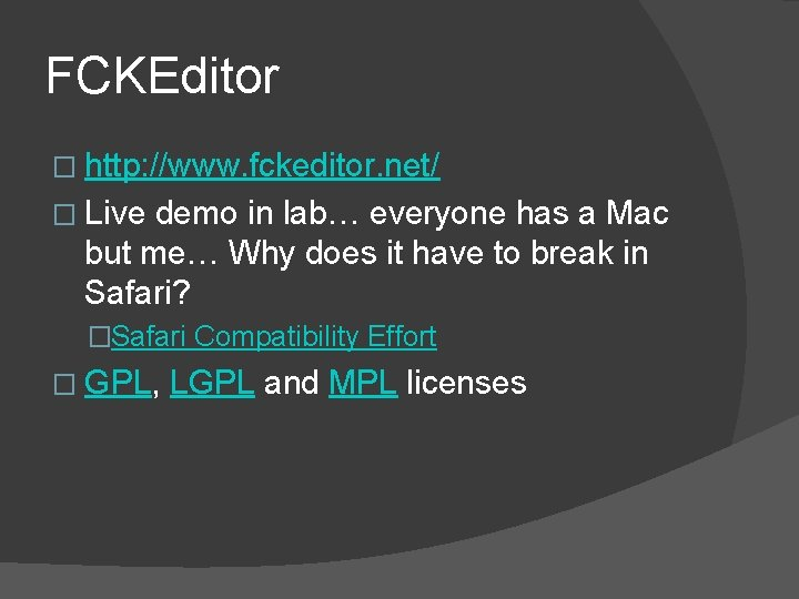 FCKEditor � http: //www. fckeditor. net/ � Live demo in lab… everyone has a