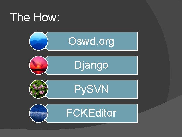 The How: Oswd. org Django Py. SVN FCKEditor