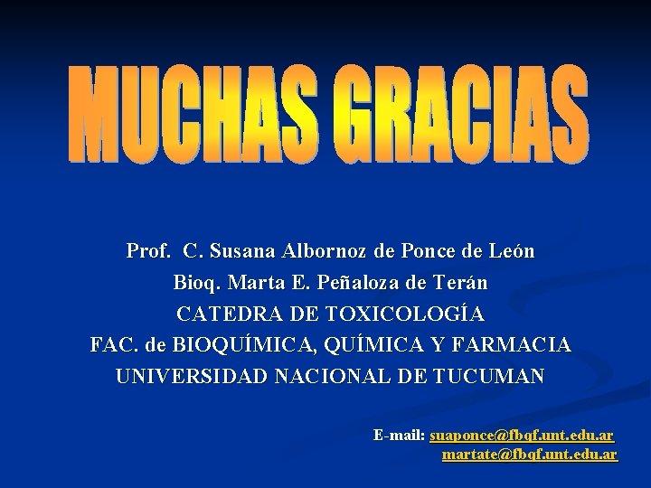 Prof. C. Susana Albornoz de Ponce de León Bioq. Marta E. Peñaloza de Terán