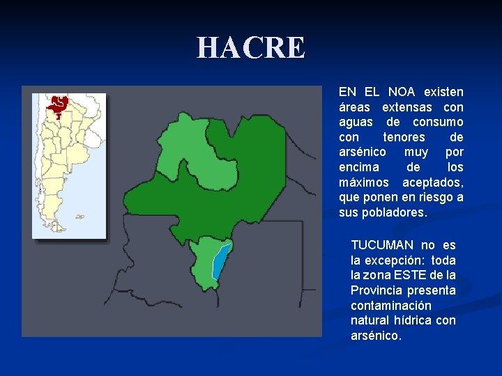 HACRE EN EL NOA existen áreas extensas con aguas de consumo con tenores de