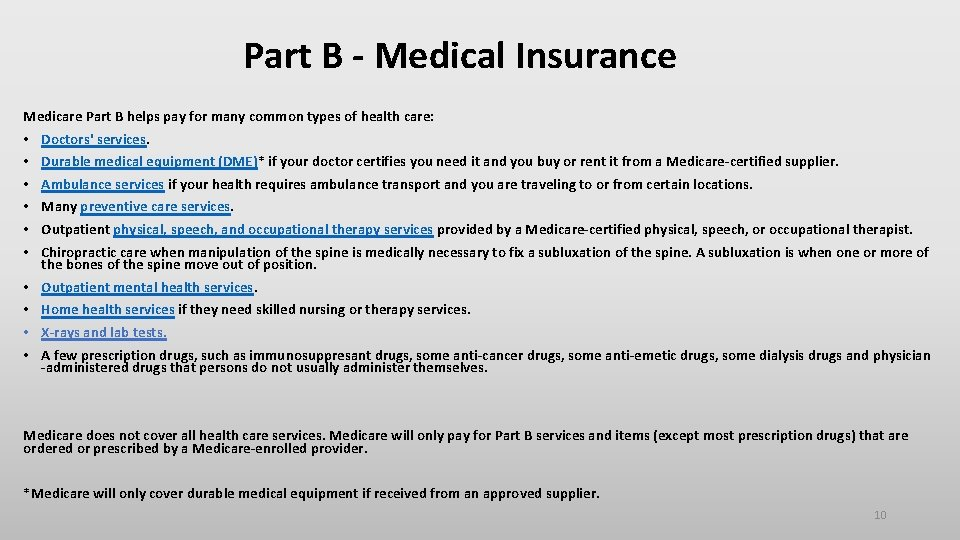 Part B - Medical Insurance Medicare Part B helps pay for many common types