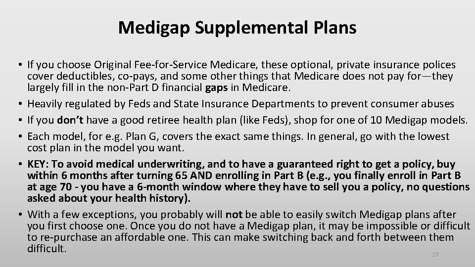 Medigap Supplemental Plans • If you choose Original Fee-for-Service Medicare, these optional, private insurance