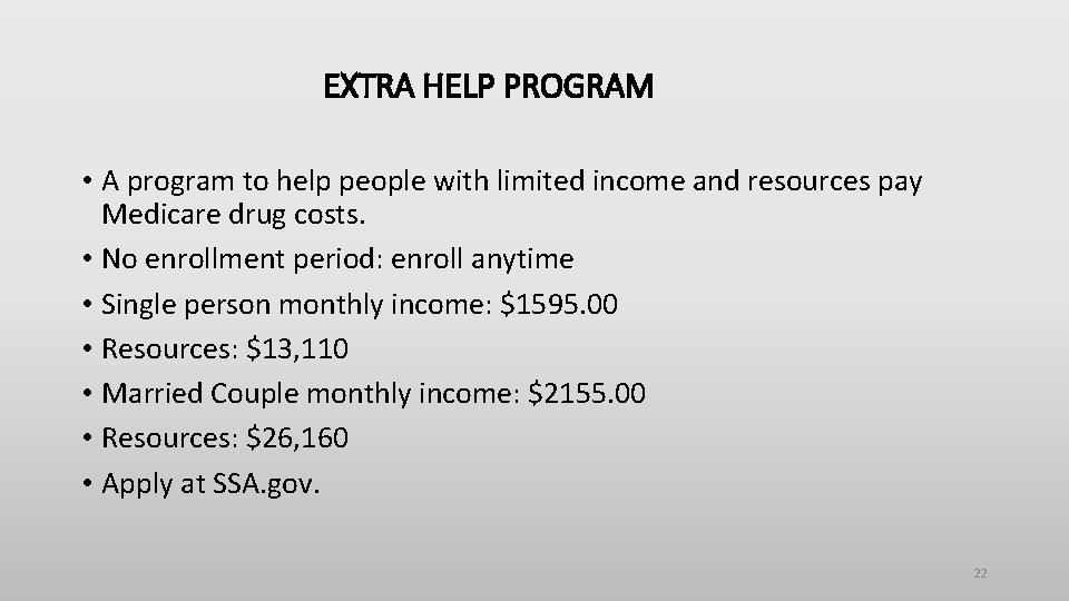 EXTRA HELP PROGRAM • A program to help people with limited income and resources