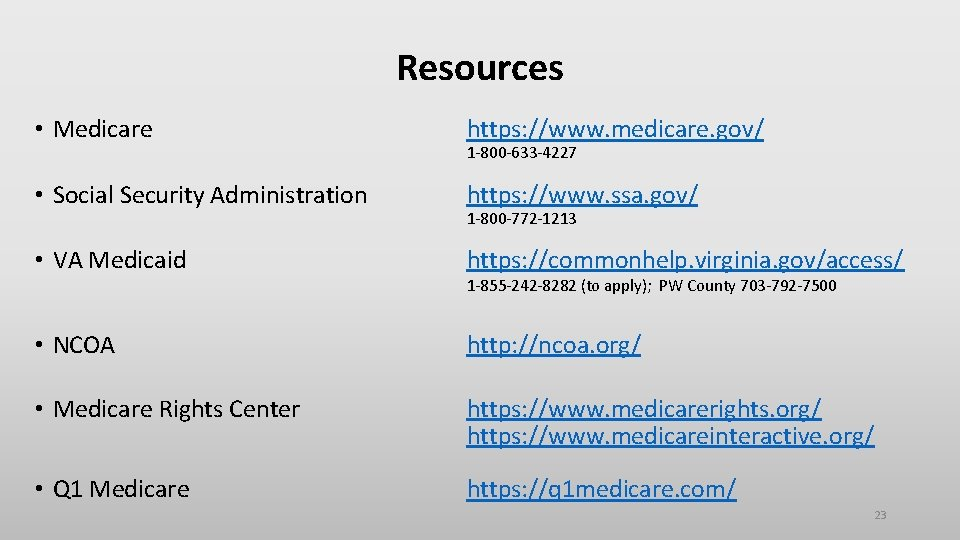 Resources • Medicare https: //www. medicare. gov/ • Social Security Administration https: //www. ssa.
