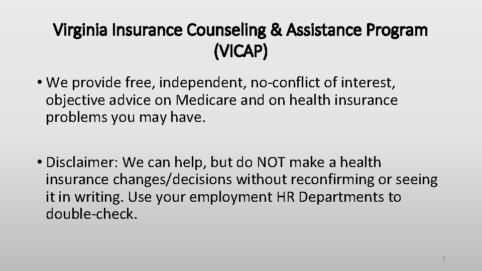 Virginia Insurance Counseling & Assistance Program (VICAP) • We provide free, independent, no-conflict of